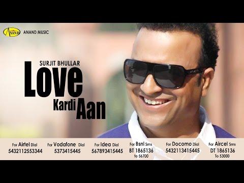 Love Kardi Aan Surjit Bhullar Feat Rupinder Handa  Official...