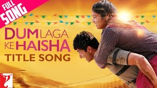 Dum Laga Ke Haisha Video song