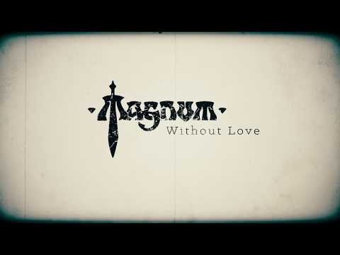 Magnum - Without Your Love