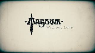 MAGNUM - Without Love (Lyric Video)