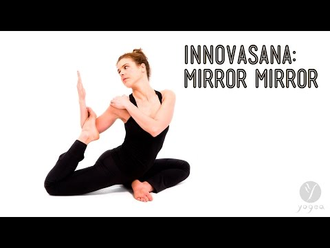 Innovasana (Innovative Yoga Asana): Mirror Mirror