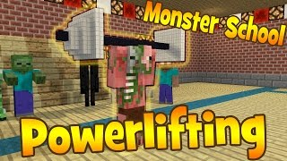 Monster School - Powerlifting [MineCraft Animation]