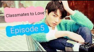Jungkook FF | Episode 5 | Classmates to Love?