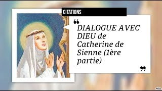 "Citations de Catherine de Sienne ""Dialogue avec Dieu"" (1ère partie)"