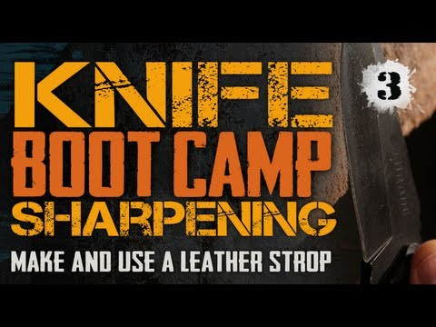 NEW! Knife Stropping - THE Key to a RAZOR Sharp Blade! - Knife Sharpening Boot Camp #3