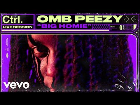 Omb Peezy - Big Homie (Live Session) | Vevo Ctrl
