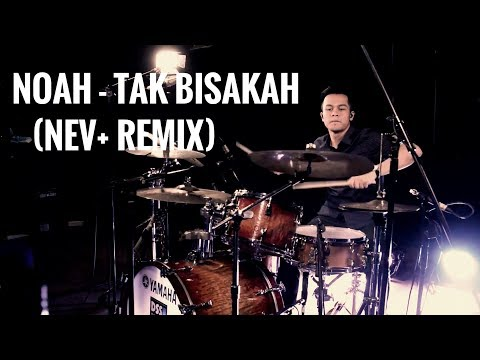 download lagu NOAH - Tak Bisakah NEV+ Remix Drum Cover gratis