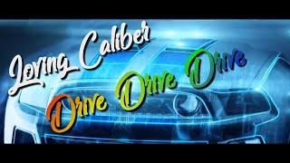 Drive Drive Drive - Loving Caliber Feat Frank Moody