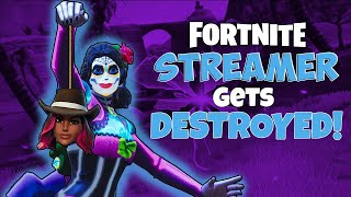 FORTNITE STREAMER GETS DESTROYED!  (Fortnite Funny Moments and WTF Moments)