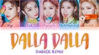 ITZY - DALLA DALLA DallasK Remix Color Coded Lyrics 가사 | ENG, HAN, ROM