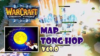 Warcraft 3: Map Tong Hop V49.0 - Tìm hiểu cách chơi Map Tong Hop và cái kết ngọt ngào   Mad Tigerrr