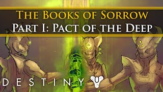 Destiny Lore - Oryx: The Books of Sorrow Part 1 - Pact of the Deep