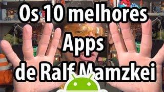 #028 - Os 10 (ou mais) melhores aplicativos para Android que Ralf Mamzkei utiliza - #A19-047