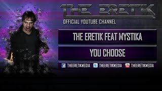 The Eretik Feat Mystika - You Choose (Official Preview)