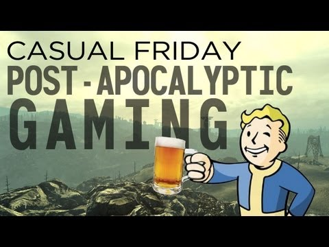 What makes a good post-apocalyptic game? CASUAL FRIDAY