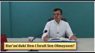 Kur'an'daki Ben i İsrail Sen Olmayasın? (1,5 dk)