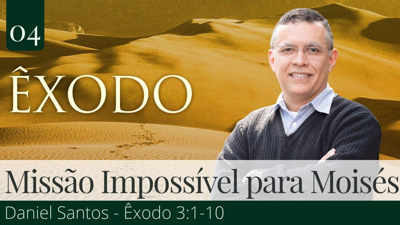 04. Missão Impossível para Moisés - Daniel Santos