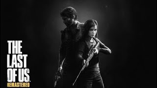 初見 THE LAST OF US REMASTERED