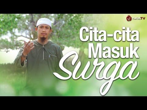 Ceramah SIngkat: Cita-cita Masuk Surga - Ustadz Abdurrahman Thoyib, Lc.