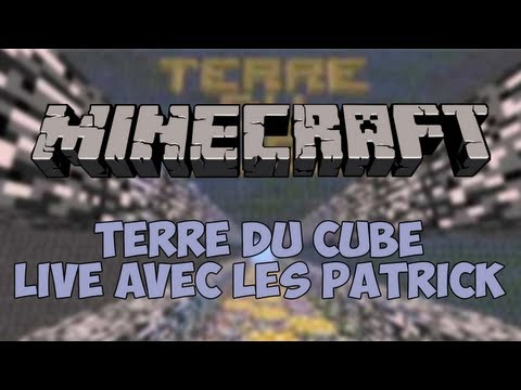 [re-LIVE] Terre du Cube avec les Patrick