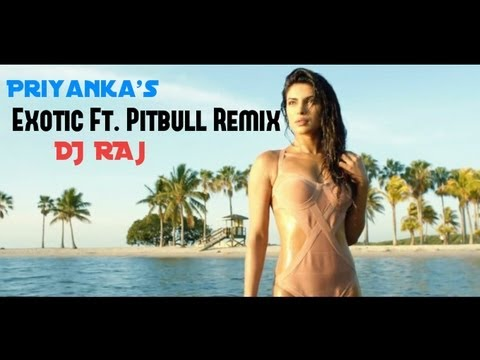 Priyanka Chopra Exotic Ft. Pitbull Remix - DJ RAJ (Kuwait)