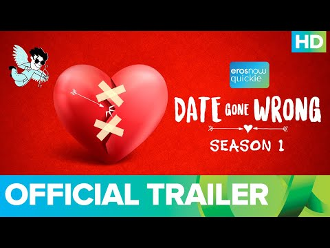Date Gone Wrong - Official Trailer | An Eros Now Quickie