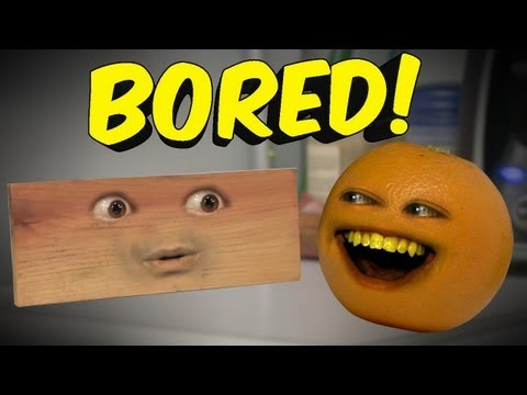 Annoying Orange - BORED!