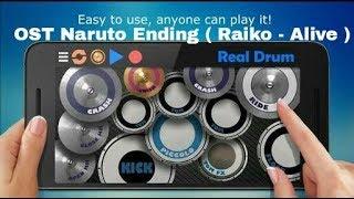 OST Naruto Ending ( Raiko - Alive ) real drum cover | goplak ngapak