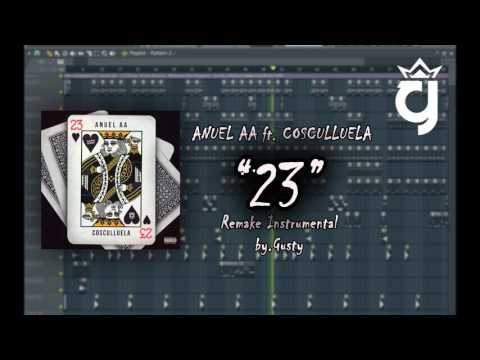 """""""Remake Instrumental""""   23 - (Cosculluela x Anuel AA) - Prod.By Gusty"""