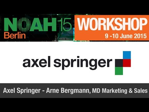 Workshop - Axel Springer, Arne Bergmann - NOAH15 Berlin