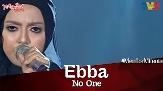 #MentorMilenia   Ebba   No One