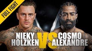 ONE: Full Fight | Nieky Holzken vs. Cosmo Alexandre | Devastating Knockout | November 2018