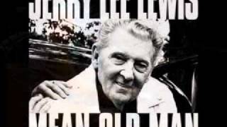 Watch Jerry Lee Lewis Mean Old Man video