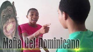 Maña Del Dominicano