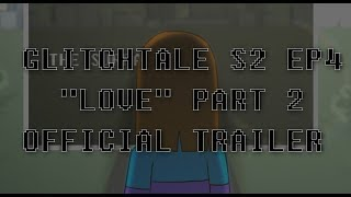 "OFFICIAL TRAILER | Glitchtale Season 2 Episode 4: ""Love"" Part 2"