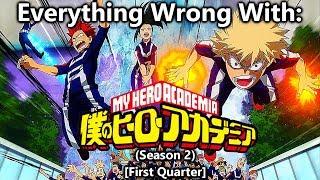 Everything Wrong With: Boku No Hero Academia | Season 2 | (First Quarter)
