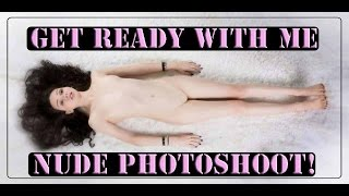 Get Ready With Me | Nude Photoshoot!