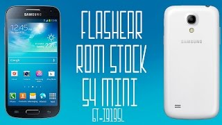 Como flashear rom stock S4 mini LTE