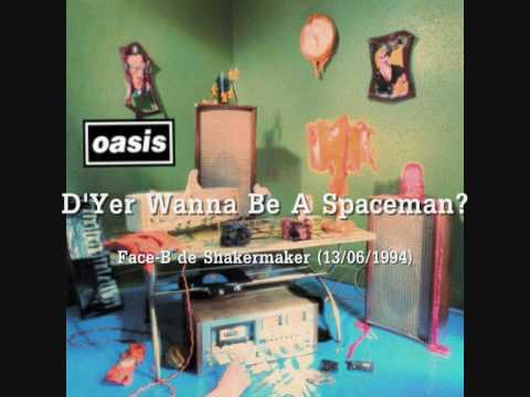 Oasis - Dyer Wanna Be A Spaceman