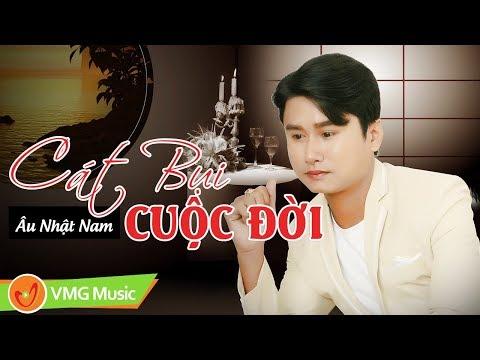 Cát Bụi Cuộc Đời | ÂU NHẬT NAM | Official Lyrics Video