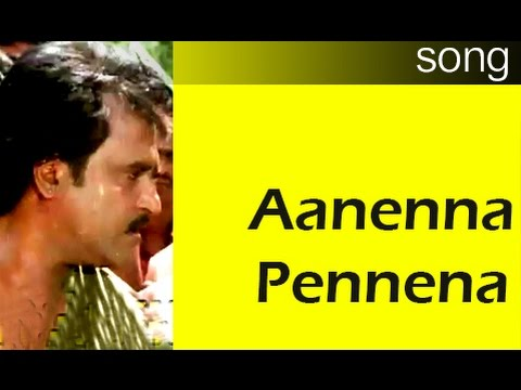 Rajinikanth Hits - Aanenna Pennenna Hd Song With Lyrics video