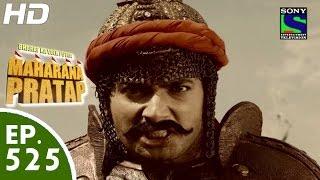 Bharat Ka Veer Putra Maharana Pratap - महाराणा प्रताप - Episode 525 - 17th November, 2015