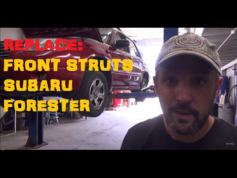 Replace: Front Struts Subaru Forester