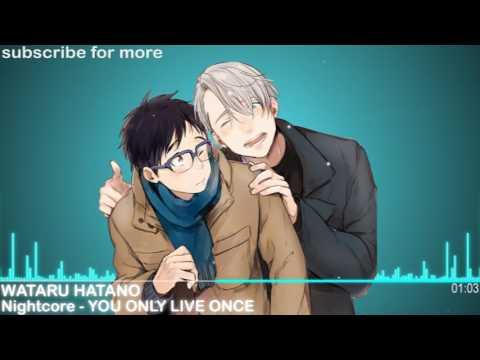 You Only Live Once - Wataru Hatano 「Nightcore」 YURI!!! On ICE Ending 1