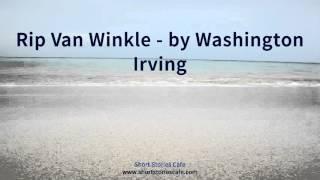 Rip Van Winkle   by Washington Irving