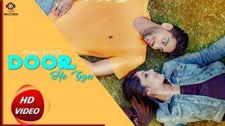 Simran Bajwa Ft. JashanPreet -Door Ho Gya (Full Video) | Latest Punjabi Song 2018 | MP4 Records