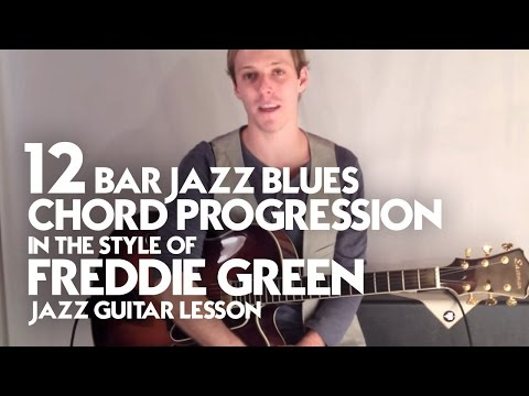 12 Bar Jazz Blues Chord Progression In The Style Of Freddie Green - Jazz Guitar Lesson