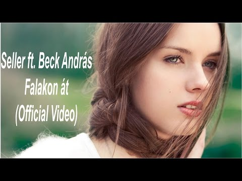Seller feat. Beck András - Falakon át (OFFICIAL VIDEO HD)