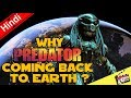 Why Predator Coming Back To Earth? [Explained In Hindi]