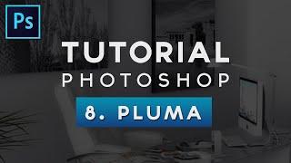 TUTORIAL | PHOTOSHOP | 8.  PLUMA
